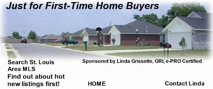 Just for First Time Home Buyers,St Charles County MO Homes for Sale,Linda Grissette,VIP Real Estate